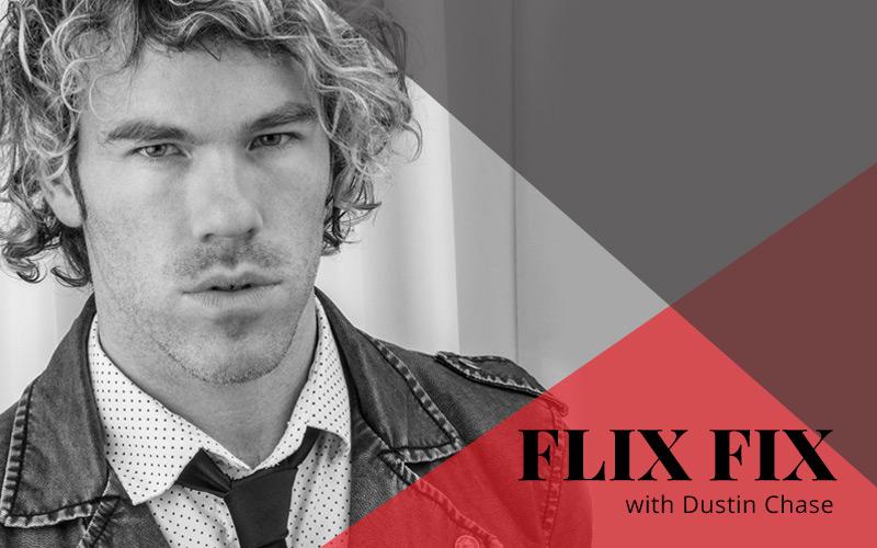 Flix Fix CW News Fix Dustin Chase Texas Art Film